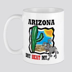 Arizona -Dry Heat My Ass Mug