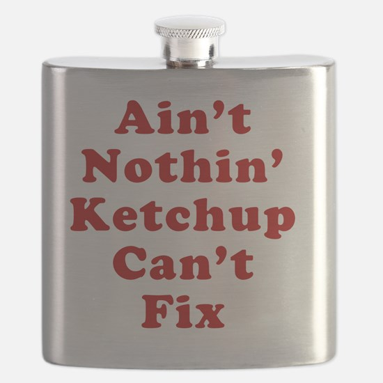 Aint Nothin Ketchup Cant Fix Flask