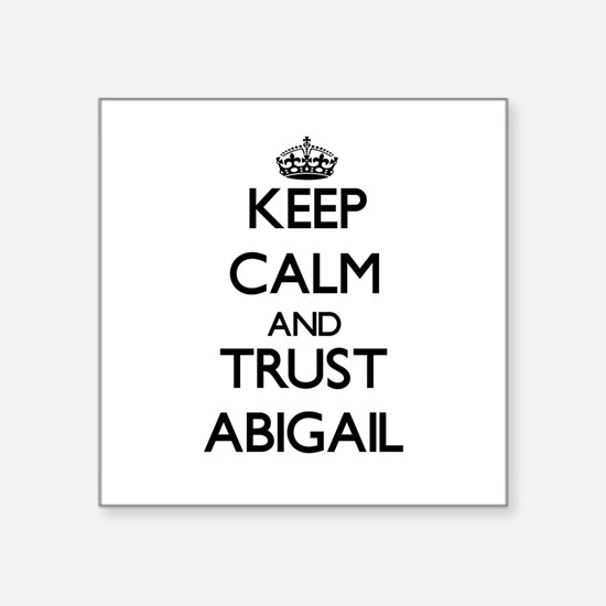 Keep Calm and trust Abigail Sticker