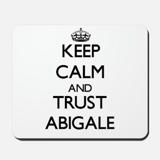 Keep Calm and trust Abigale Mousepad