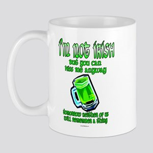 I'm Not Irish... Mug