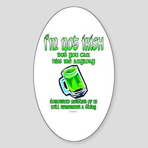 I'm Not Irish... Oval Sticker