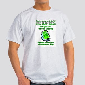 I'm Not Irish... Light T-Shirt
