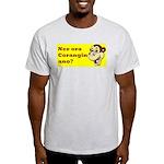 nee ora corangin ano? Light T-Shirt