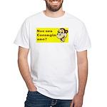nee ora corangin ano? White T-Shirt