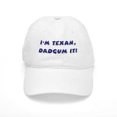 Dadgum It Baseball Cap