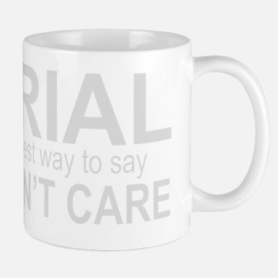 Arial: The Best Way to Say I Dont Care Mug