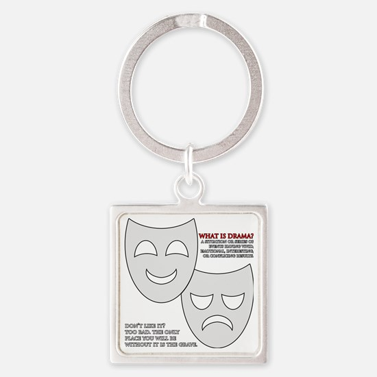 What Is Drama? Square Keychain