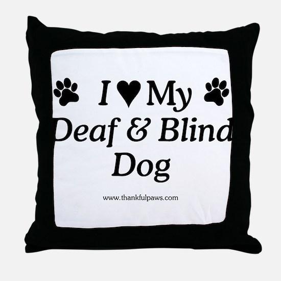 Love My Deaf & Blind Dog Throw Pillow