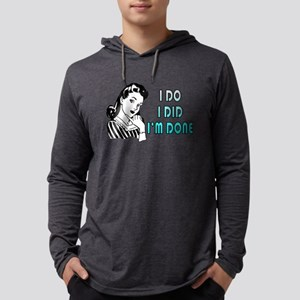 i do i did i'm done Long Sleeve T-Shirt
