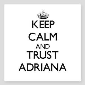 "Keep Calm and trust Adriana Square Car Magnet 3"" x"