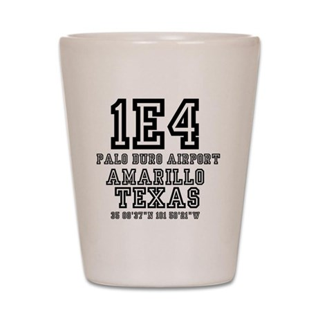TEXAS - AIRPORT CODES - 1E4 - PALO DURO Shot Glass