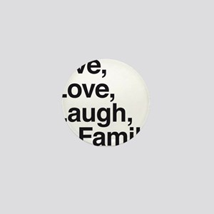 love laugh and family Mini Button