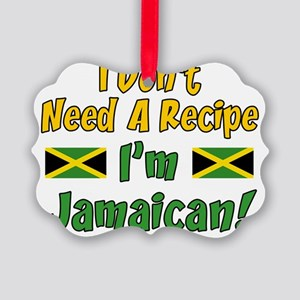 Dont Need Recipe Jamaican Picture Ornament