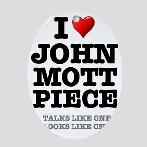 I LOVE JOHN MOTTPIECE, SOCCER PUNDIT Oval Ornament