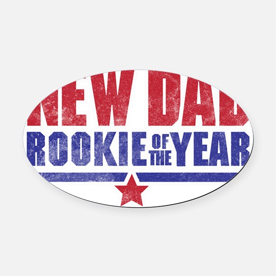 New Dad Rookie of the Year Oval Car Magnet