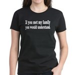 If You Met My Family Funny Women's Dark T-Shirt