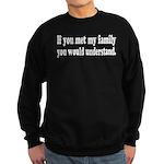 If You Met My Family Funny Sweatshirt (dark)