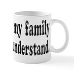 If You Met My Family Funny Mug