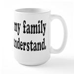If You Met My Family Funny Large Mug
