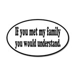 If You Met My Family Funny 20x12 Oval Wall Decal