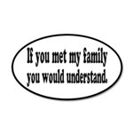 If You Met My Family Funny 35x21 Oval Wall Decal