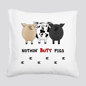 pigbuttsnew Square Canvas Pillow