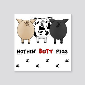 """pigbuttsnew Square Sticker 3"""" x 3"""""""