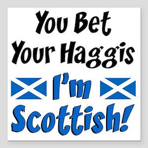 """Bet Haggis Im Scottish Square Car Magnet 3"""" x 3"""""""