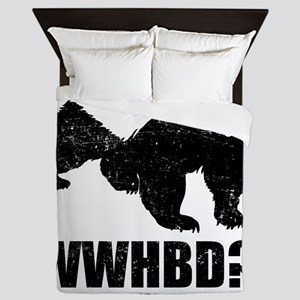 What Would Honey Badger Do Queen Duvet
