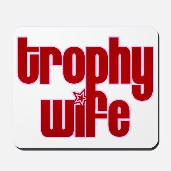 Trophy Wife Mousepad