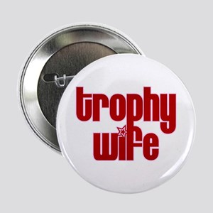 Trophy Wife Button