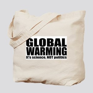 GLOBAL WARMING - It's Science NOT Politics Tote Ba