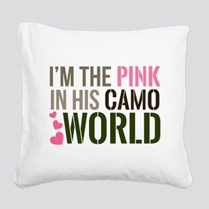 Im the Pink in his Camo World Square Canvas Pillow