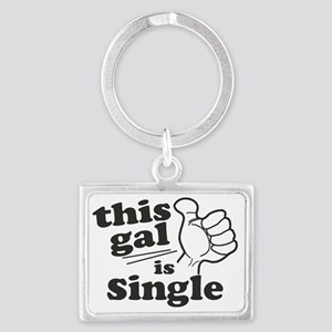 This Gal is Single Landscape Keychain