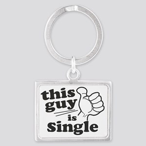 This Guy is Single Landscape Keychain