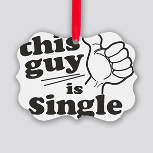 This Guy is Single Picture Ornament