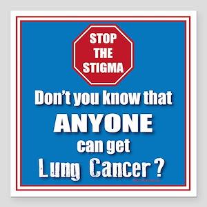 "STOP the Stigma! Anyone  Square Car Magnet 3"" x 3"""