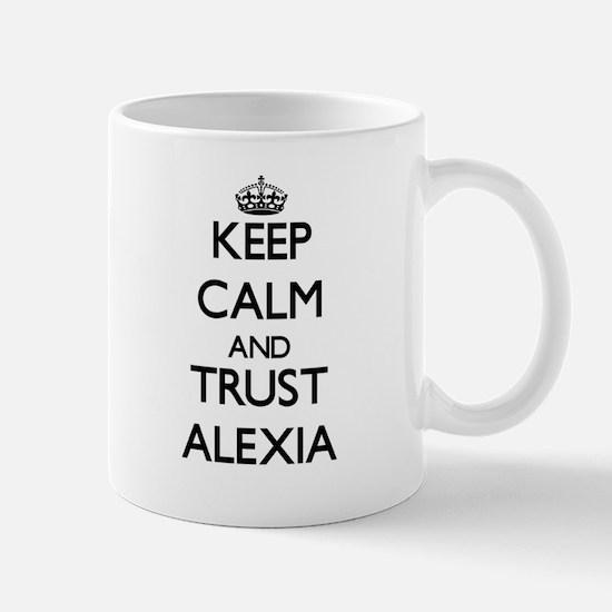 Keep Calm and trust Alexia Mugs