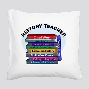 hISTORY TEACHER Square Canvas Pillow