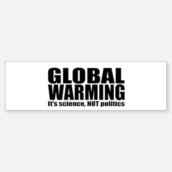 GLOBAL WARMING - science NOT politics (Bumper)