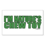 I'm Nature's Chew Toy
