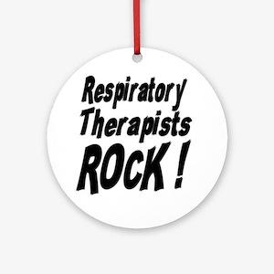 Respiratory Therapists Rock ! Ornament (Round)