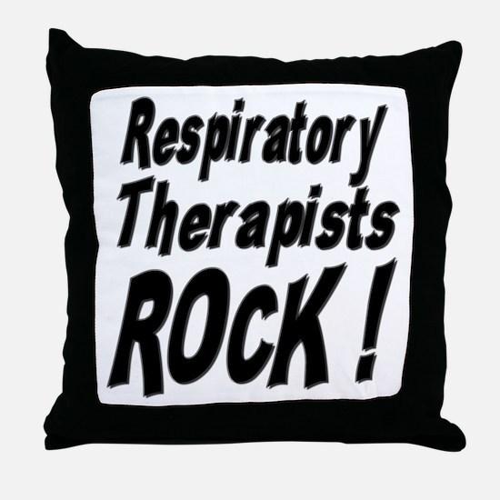 Respiratory Therapists Rock ! Throw Pillow