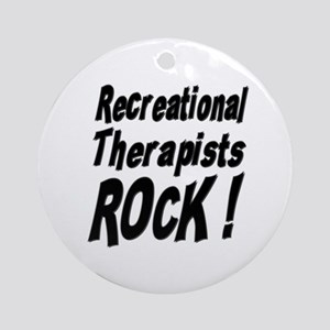 Recreational Therapists Rock ! Ornament (Round)