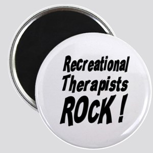 Recreational Therapists Rock ! Magnet