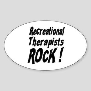 Recreational Therapists Rock ! Oval Sticker