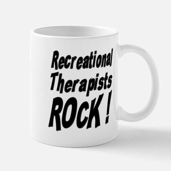 Recreational Therapists Rock ! Mug