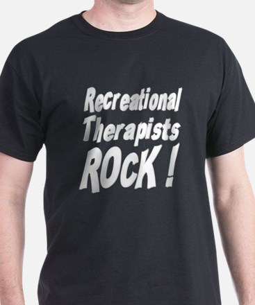 Recreational Therapists Rock ! T-Shirt