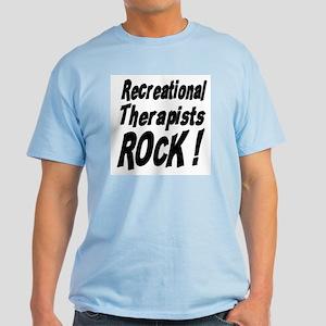 Recreational Therapists Rock ! Light T-Shirt